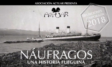 """Tierra del Fuego: Estreno mundial de:  """"Náufragos, una historia fueguina"""""""